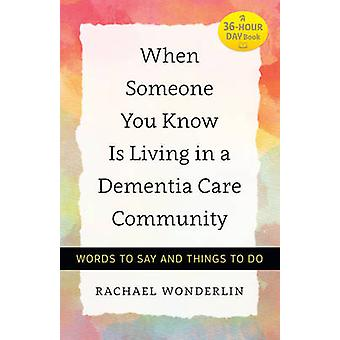 When Someone You Know is Living in a Dementia Care Community - Words t