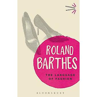 The Language of Fashion by Roland Barthes - 9781472505422 Book