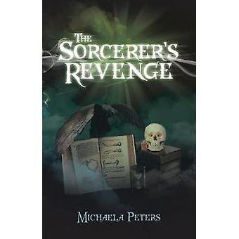 The Sorcerer's Revenge by Michaela Peters - 9781532015496 Book