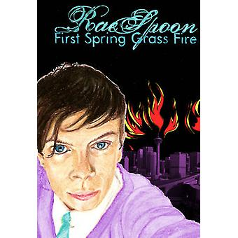 First Spring Grass Fire by Rae Spoon - 9781551524801 Book