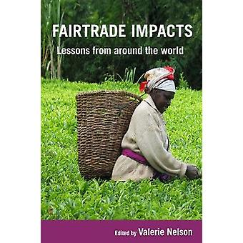 Fairtrade Impacts - Lessons from around the world by Valerie Nelson -
