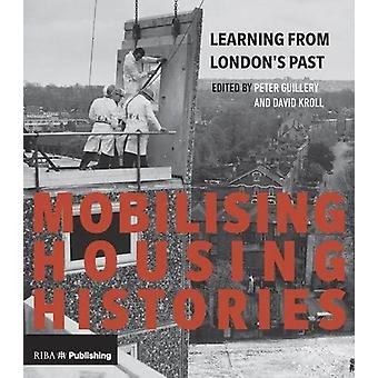 Mobilising Housing Histories - Learning from London's Past for a Susta