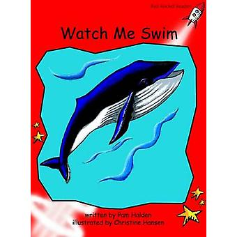 Watch Me Swim - Early - Level 1 (International edition) by Pam Holden -