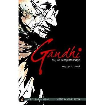 Gandhi - My Life is My Message by Jason Quinn - 9789380741222 Book