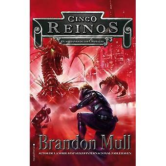 Guardianes de Los Cristales. Cinco Reinos Vol. III by Brandon Mull -