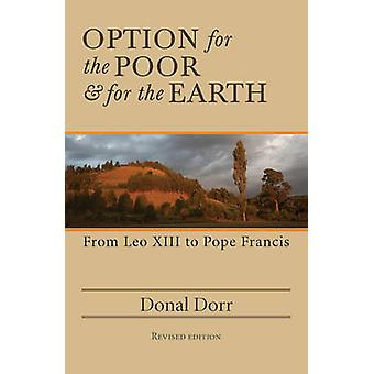 Option for the Poor and for the Earth - From Leo XIII to Pope Francis