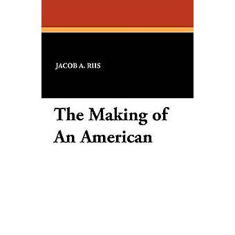 The Making of An American de Riis & Jacob A.