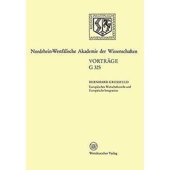 Europisches Wirtschaftsrecht und Europische Integration  363. Sitzung am 17. Februar 1993 in Dsseldorf by Grossfeld & Bernhard
