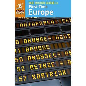 The Rough Guide to FirstTime Europe by Rough Guides