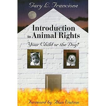 Introduction to Animal Rights: Your Child or the Dog? (Paperback) by Francione Gary L.