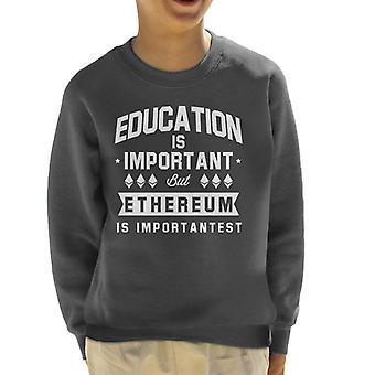 Education Is Important But Ethereum Is Importantest Kid's Sweatshirt
