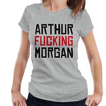 Arthur Fucking Morgan Red Dead Redemption Women's T-Shirt