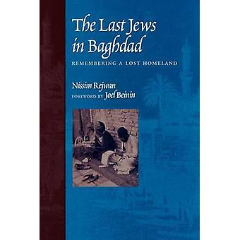 The Last Jews in Baghdad - Remembering a Lost Homeland by Nissim Rejwa