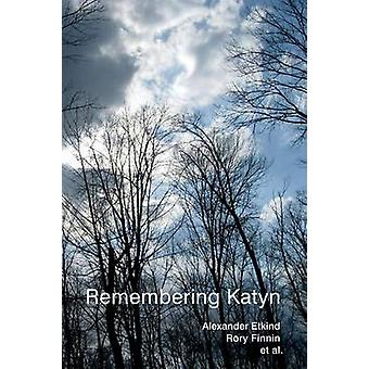 Remembering Katyn by Alexander Etkind - Rory Finnin - Uilleam Blacker