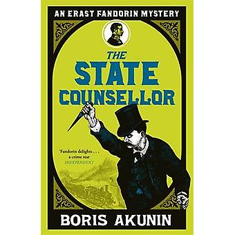 The State Counsellor - Further Adventures of Fandorin by Boris Akunin