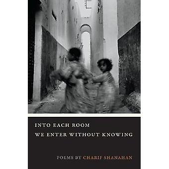 I varje rum in vi utan att känna av Charif Shanahan - 97808093
