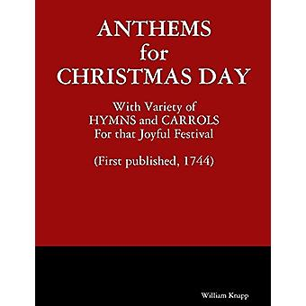 Anthems for Christmas Day by William Knapp - 9781304727282 Book