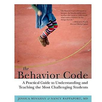 The Behavior Code - A Practical Guide to Understanding and Teaching th