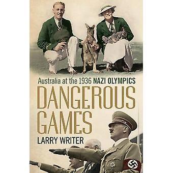 Farligt spel - Australien olympiska 1936 nazisternas (Main) av Larry