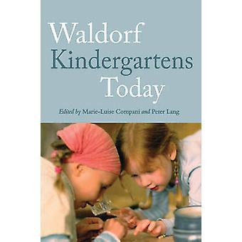 Jardins d'enfants Waldorf aujourd'hui par Marie-Luise sociétés - Peter Lang - Mat