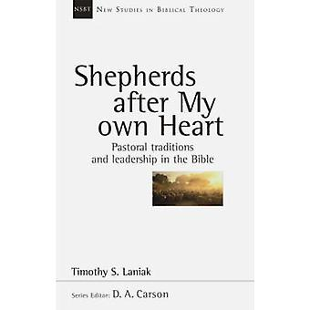 Shepherds After My Own Heart - Pastoral Traditions and Leadership in t