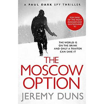 The Moscow Option by Jeremy Duns - 9781847394538 Book
