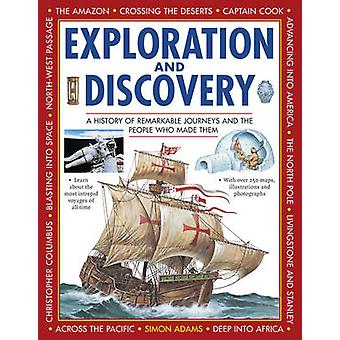 Exploration and Discovery - A History of Remarkable Journeys and the P