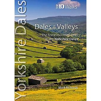 Dales & Valleys - The Finest Low-Level Walks in the Yorkshire Dales by