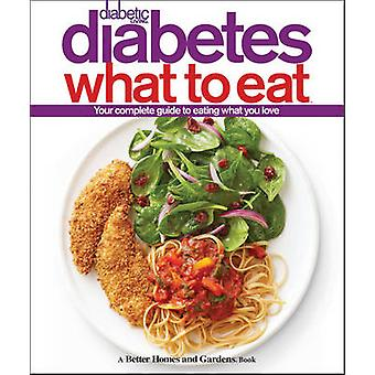 Diabetic Living Diabetes What to Eat by Better Homes & Gardens - 9781