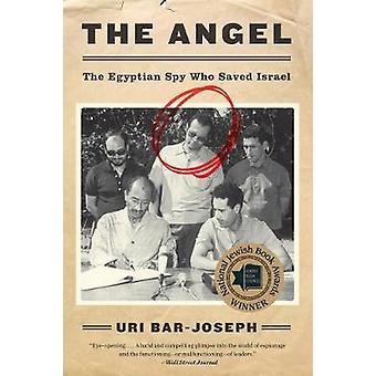 O anjo - o espião egípcio que salvou Israel por Uri Bar-Joseph - 9780
