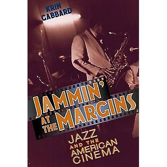 Jammin' at the Margins - Jazz and the American Cinema (New edition) by