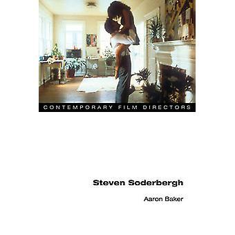 Steven Soderbergh by Aaron Baker - 9780252077968 Book