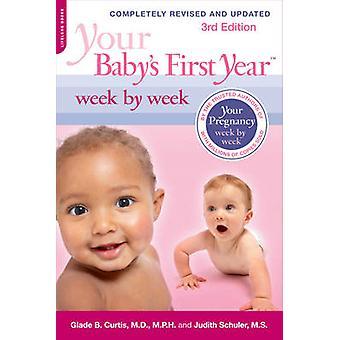 Primeiro ano semanalmente (3rd Revised edition) do seu bebê por Glade B.