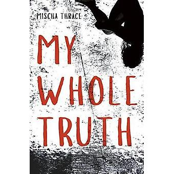 My Whole Truth by My Whole Truth - 9781635830248 Book