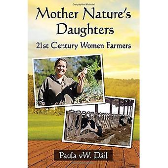 Mother Nature's Daughters: 21st Century Women Farmers
