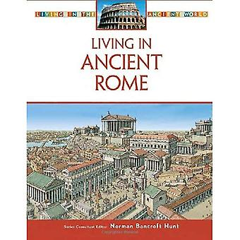 Living in Ancient Rome (Living in the Ancient World)