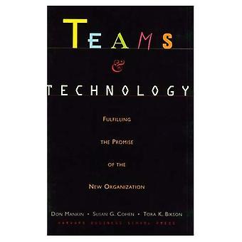 Équipes et la technologie: tenir la promesse de la nouvelle organisation