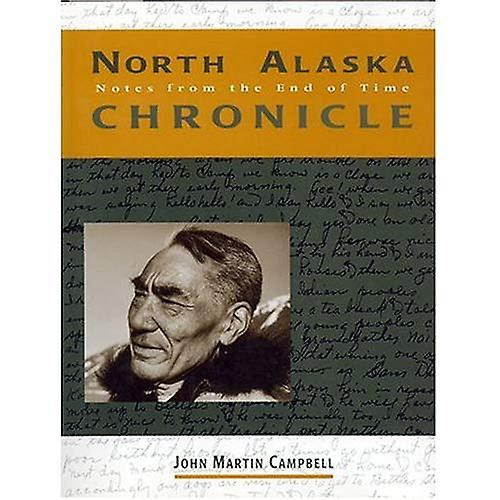 North Alaska Chronicle : Notes from the End of Time