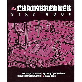 Chainbreaker Bike Book: Rough Guide to Motorcycle Maintenance