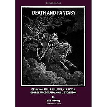 Death and Fantasy: Essays on Philip Pullman, C. S. Lewis, George MacDonald and R. L. Stevenson