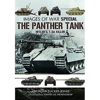 Die Panther-Panzer: Hitlers t-34-Killer (Bilder des Krieges)