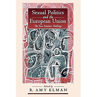 Sexual Politics and the European Union: New Feminist Challenge (International Political Curren)