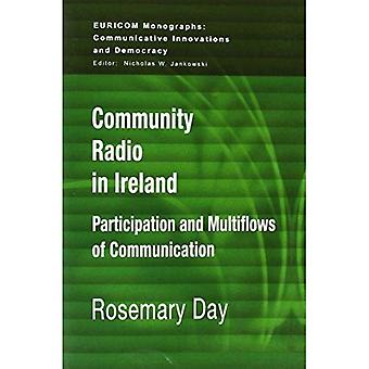 Community Radio in Ireland: Participation and Multi-flows of Communication (Euricom Monographs)