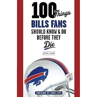 100 Things Bills Fans Should Know & Do Before They Die (100 Things... Fans Should Know & Do Before They Die)