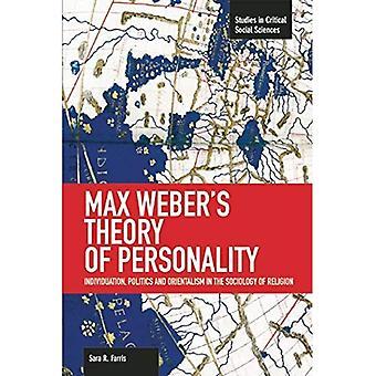 Max webers teori av personlighet: Individuation, politik och Orientalism i religionssociologi: studier...