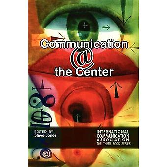 Communicating @ the Center (The Ica Conference Theme Book)