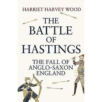 Hastingsin taistelussa: anglosaksisten Englanti Fall