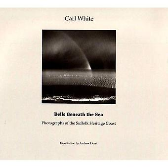Bells Beneath the Sea: Photographs of the Suffolk Heritage Coast
