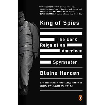 King of Spies: The Dark Reign of an American Spymaster