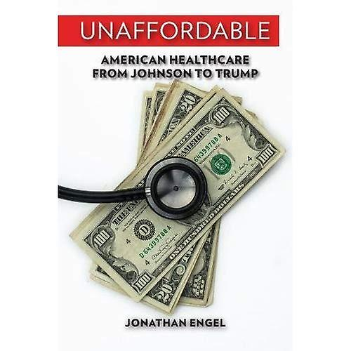 Unaffordable  American Healthcare from Johnson to Trump